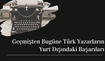turk-yazarlarin-yurt-disindaki-basarilari