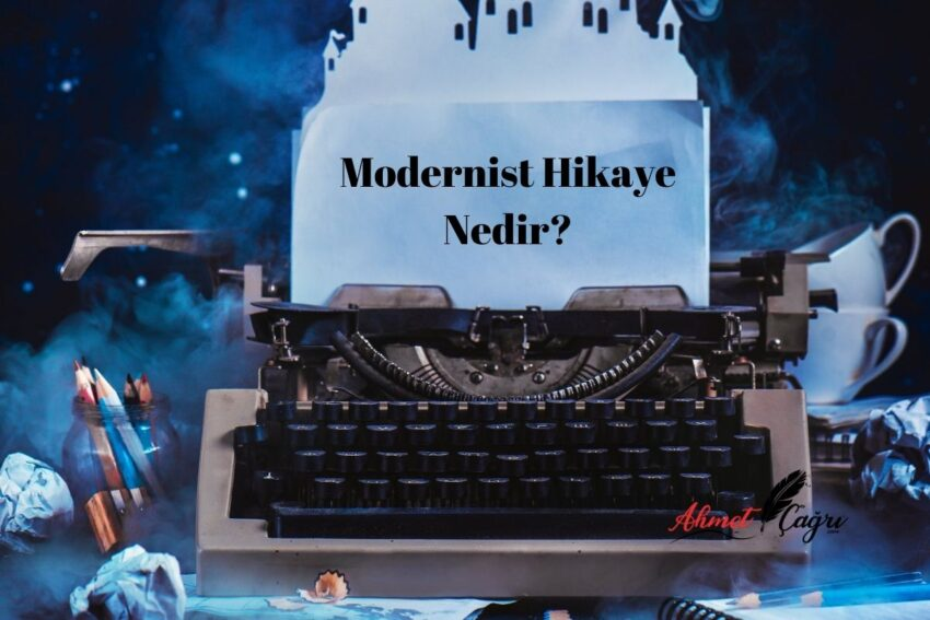 Modernist Hikaye Nedir